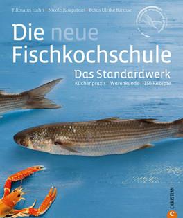 Kochbuch: Die neue Fischkochschule - Das Standardwerk