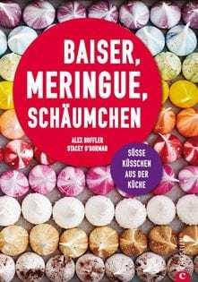 Kochbuch von Alex Hoffler und Stacey O'Gorman: Baiser, Meringue, Schäumchen