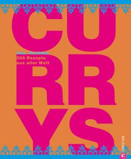 Kochbuch von Atul Kochhar: Currys. 200 Rezepte aus aller Welt