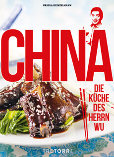 Kochbuch von Ursula Heinzelmann: China – Die Küche des Herrn Wu