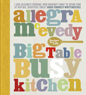 Kochbuch von Allegra McEvedy: Big Table, Busy Kitchen: 200 Recipes for Life