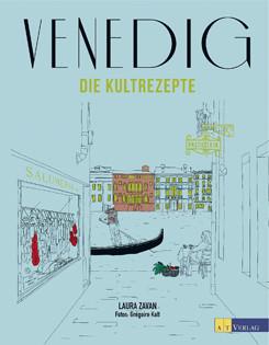 Kochbuch von Laura Zavan: Venedig – Die Kultrezepte