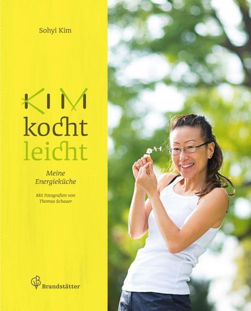 Kochbuch von Sohyi Kim: Kim kocht leicht