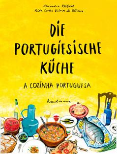 Kochbuch von Alexanda Klobouk & Rita Cortes Valente de Oliveira: Die Portugiesische Küche. A Cozinha Portuguesa