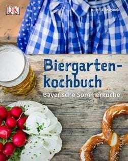 Kochbuch von Julia Skowronek: Biergartenkochbuch. Bayerische Sommerküche