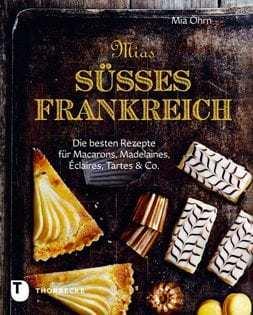 Backbuch von Mia Öhrn: Mias süßes Frankreich