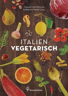 Kochbuch von Claudio Del Principe: Italien vegetarisch
