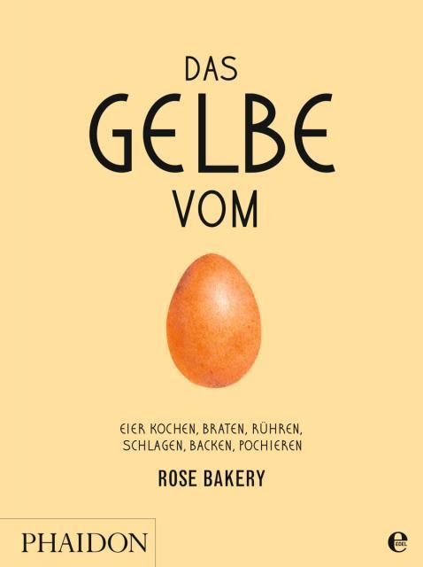 Kochbuch von Rose Carrarini: Das Gelbe vom Ei