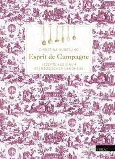 Kochbuch von Christina Hubbeling: Esprit de Campagne