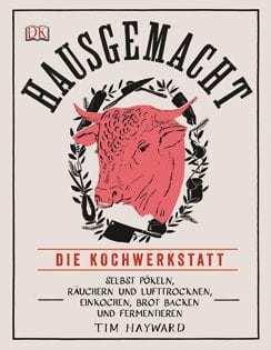 Kochbuch von Tim Hayward: Hausgemacht – Die Kochwerkstatt.