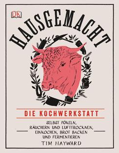 Kochbuch von Tim Hayward: Hausgemacht - Die Kochwerkstatt.