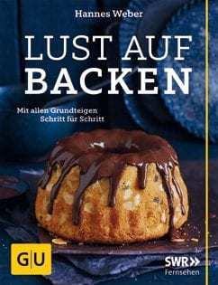 Backbuch von Hannes Weber: Lust auf Backen
