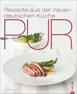 Rezepte Pur De kochbuch christian krabichler pur rezepte aus der neuen