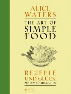 Kochbuch von Alice Waters: The Art of Simple Food