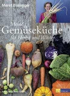Kochbuch von Meret Bissegger: Meine Gemüseküche für Herbst und Winter