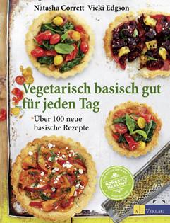 Kochbuch von Natasha Corrett & Vicki Edgson: Vegetarisch basisch gut für jeden Tag