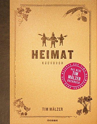 Kochbuch von Tim Mälzer: Heimatkochbuch