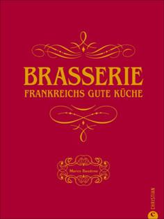 Kochbuch von Marco Baudone: Brasserie – Frankreichs gute Küche