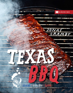 Kochbuch von Jonas Cramby: Texas BBQ: meat, smoke & love