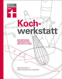 Kochbuch von Martina Meuth & Bernd Neuner-Duttenhofer: Kochwerkstatt