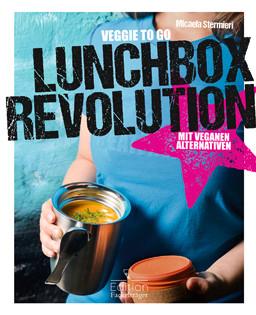 Kochbuch von Micaela Stermieri: Lunchbox-Revolution. Veggie to go