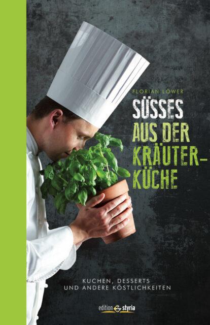 Kochbuch von Florian Löwer: Süßes aus der Kräuterküche