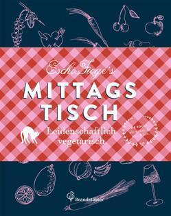 Kochbuch von Eschi Fiege: Mittagstisch. Leidenschaftlich vegetarisch