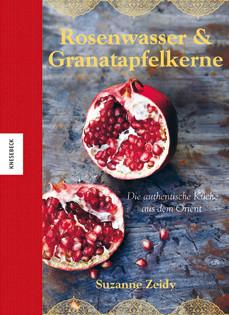 Kochbuch von Suzanne Zeidy: Rosenwasser & Granatapfelkerne