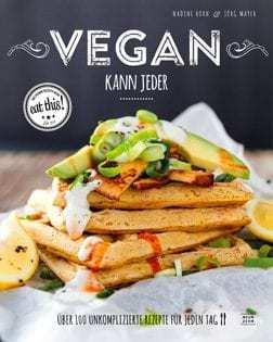 Kochbuch von Nadine Horn & Jörg Meyer: Vegan kann jeder!