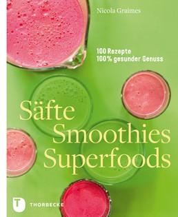Kochbuch von Nicola Graimes: Säfte, Smoothies, Superfoods