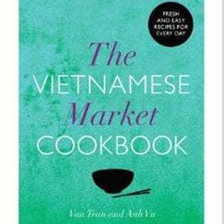 Kochbuch von Anh Vu & Van Tran: The Vietnamese Market Cookbook