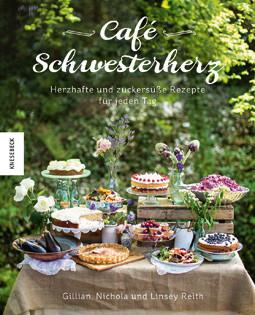 Kochbuch von den Reith-Schwestern: Café Schwesterherz