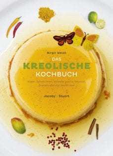 Kochbuch von Birgit Weidt: Das kreolische Kochbuch