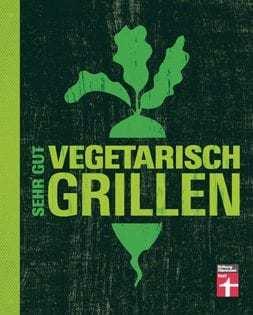 Kochbuch von Torsten Mertz: Sehr gut vegetarisch grillen