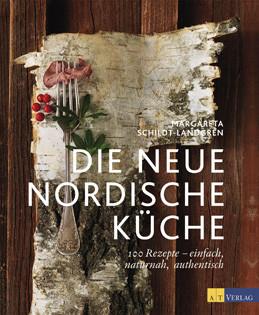 Kochbuch von Margareta Schildt-Landgren: Die neue nordische Küche