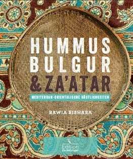 Kochbuch von Rawia Bishara: Hummus, Bulgur & Za'atar