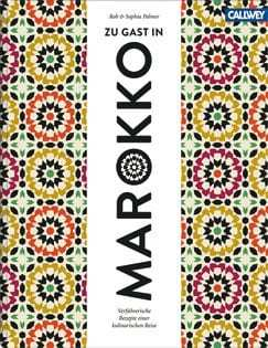 Kochbuch von Rob & Sophia Palmer: Zu Gast in Marokko