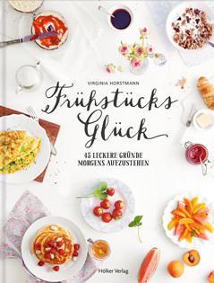 Kochbuch von Virginia Horstmann: Frühstücksglück