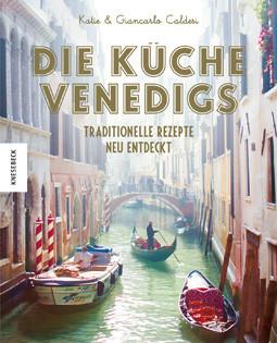 Kochbuch von Katie & Giancarlo Caldesi: Die Küche Venedigs