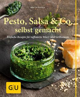 Kochbuch von Martin Kintrup: Pesto, Salsa & Co. selbst gemacht