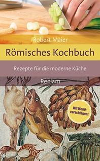 Kochbuch von Robert Maier: Römisches Kochbuch