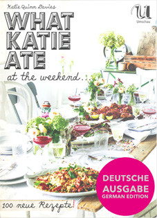Kochbuch von Katie Quinn Davies: What Katie Ate at the Weekend