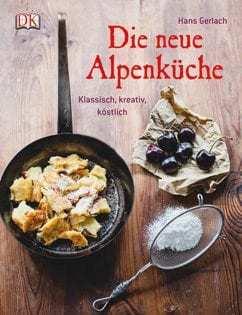 Kochbuch von Hans Gerlach & Susanna Bingemer: Die neue Alpenküche