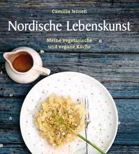 Kochbuch von Camilla Jensen: Nordische Lebenskunst