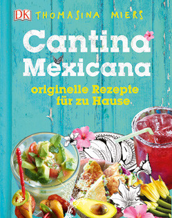 Kochbuch von Thomasina Miers: Cantina Mexicana