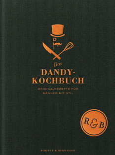 Kochbuch von Melanie Grundmann: Das Dandykochbuch