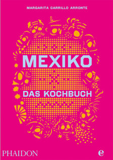Kochbuch von Margarita Carrillo Arronte: Mexiko