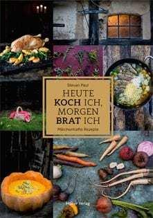 Kochbuch von Stevan Paul: Heute koch ich, morgen brat ich