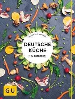 Kochbuch von Matthias F. Mangold: Deutsche Küche neu entdeckt!