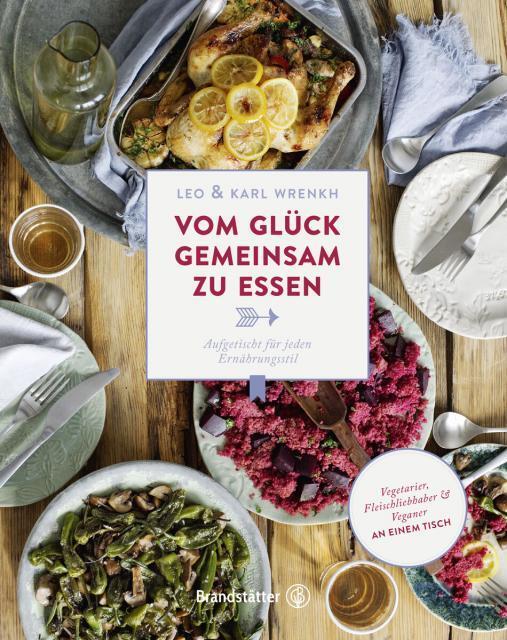 Kochbuch von Leo & Karl Wrenkh: Vom Glück gemeinsam zu essen